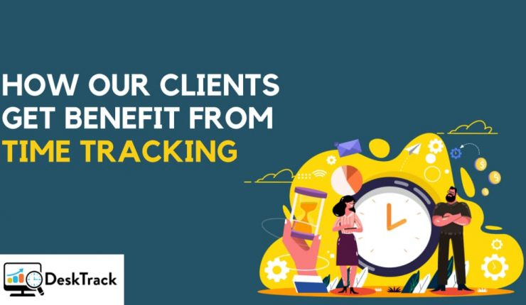 How Our Clients Get Benefits From Time Tracking? | Time Tracking Software India
