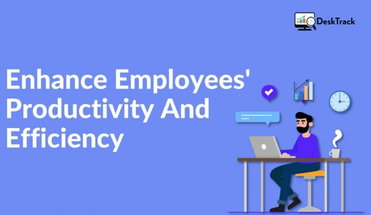 Proven Strategies To Enhance Employees' Productivity And Efficiency
