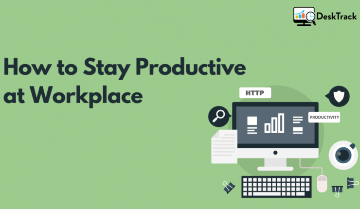 Stay Productive At Workplace