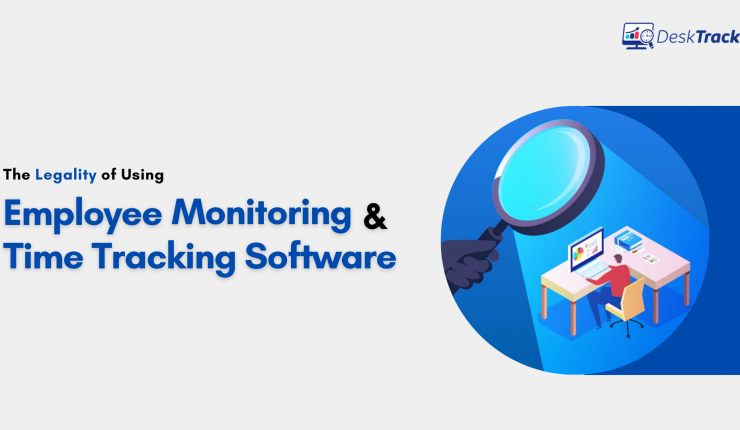 The Legality of Using Employee Monitoring & Time Tracking Software